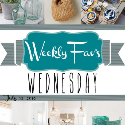 Weekly Fav's Wednesday {7.13.16}