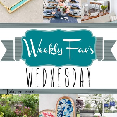 Weekly Fav's Wednesday {7.20.16}