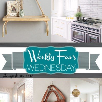 Weekly Fav's Wednesday {8.10.16}