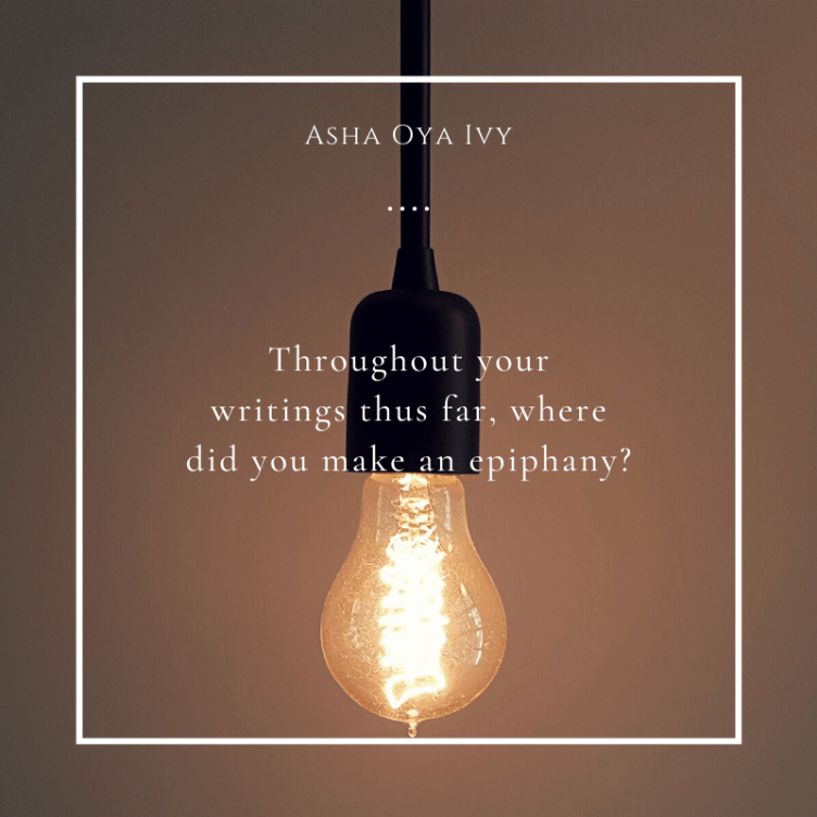 throughout your writings thus far, where did you make an epiphany?