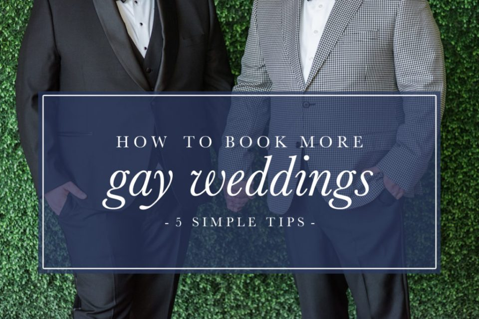 how to book more gay weddings