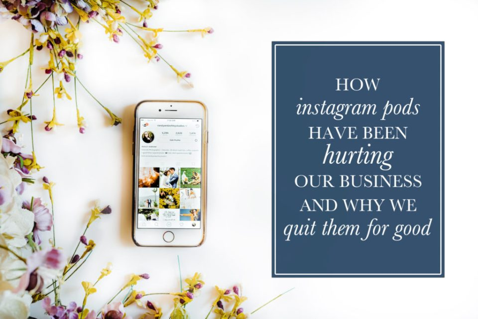 Instagram Pods Were Hurting Our Business