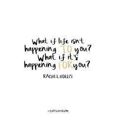 what if life isn't happening to you quote