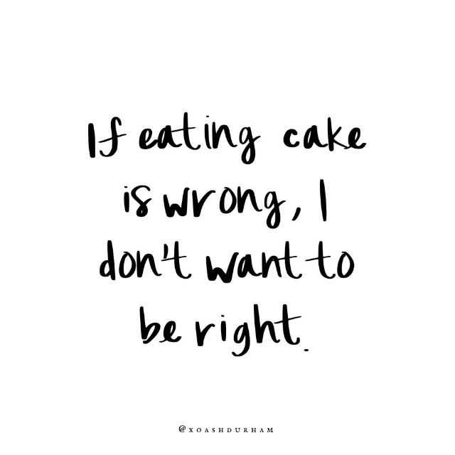 if eating cake is wrong i dont want to be right gilmore girl quote
