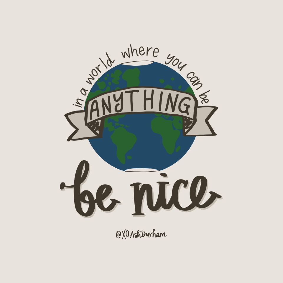 In a world where you can be anything be kind hand lettering