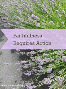 Faithfulness Requires Action
