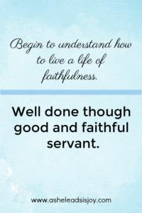Live a life of faithfulness