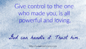 Give control to the one who knows you.