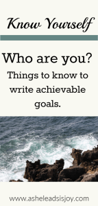 Know Yourself - Things to know to write achievable goals