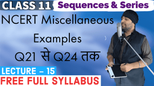 Sequences and Series Lecture 15