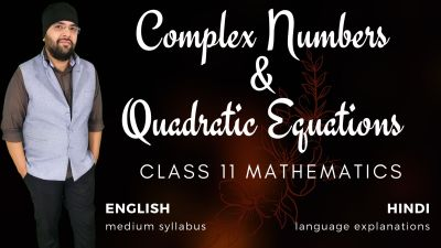 Complex Numbers and Quadratic Equations Class 11 Maths