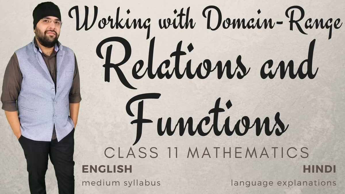 (Domain – Range) Relations and Functions Class 11 Maths