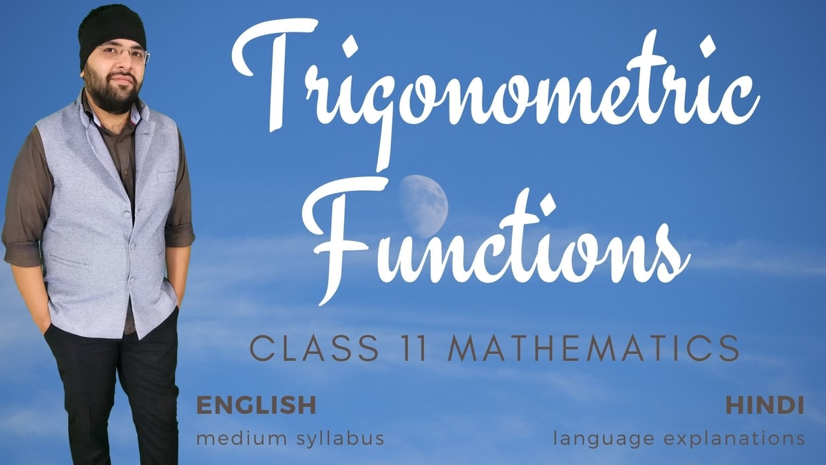 Trigonometric Functions Class 11 Maths