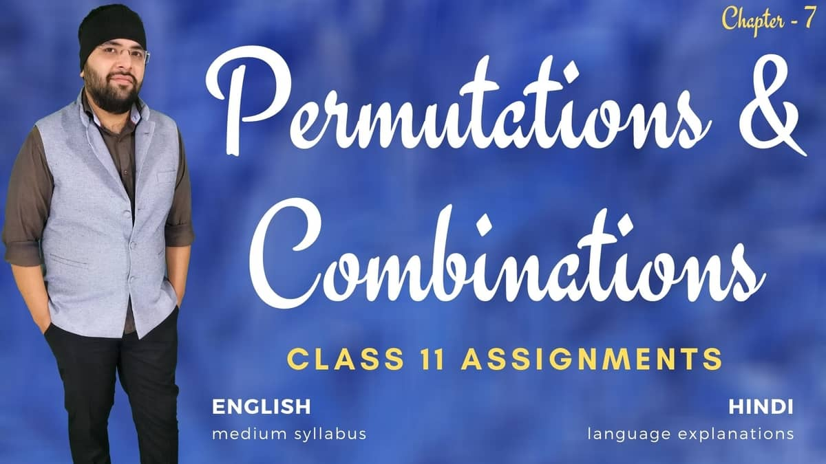 Permutations and Combinations Class 11 Assignments