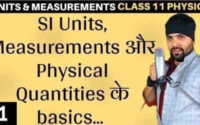L1 – Basics of Units and Measurements – Physical Quantities SI Units