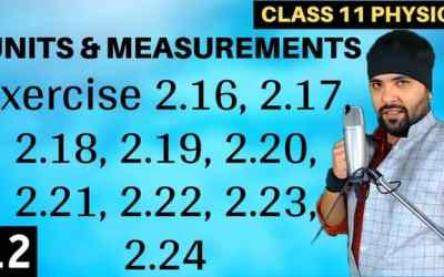 L12 – Exercise 2.16 to 2.24 Units and Measurements