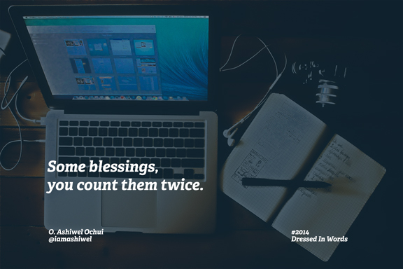 Some blessings, you count them twice
