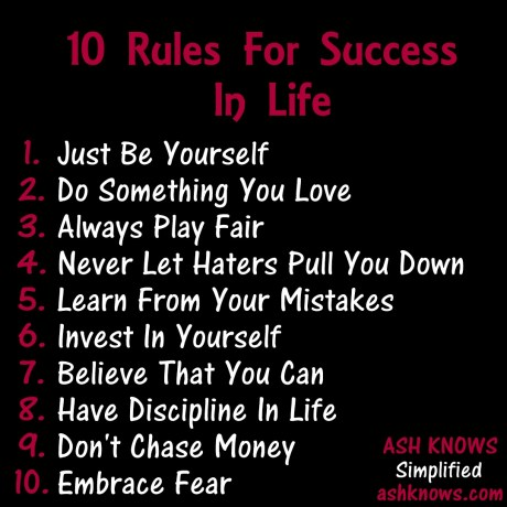 10 Rules for Success in Life - ASH KNOWS