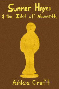 Summer Hayes & the Idol of Neuworth by Ashlee Craft - Cover