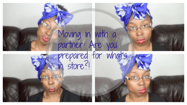 Trials and Tribulations: Living with a partner ashleighsworld.con