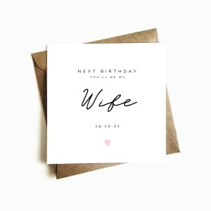 Personalised 'Next Birthday You'll be my Wife' Card