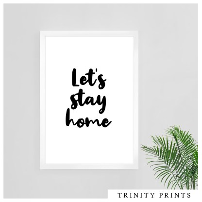 Typography Prints - Lets stay home
