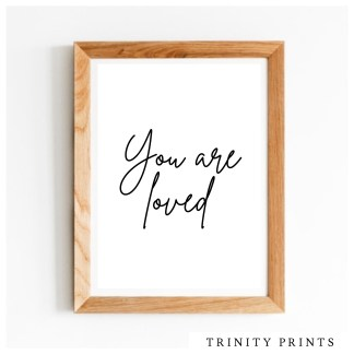 Typography Prints - You are loved