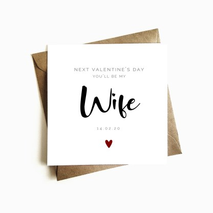 'Next Valentine's you'll be my Wife' Card