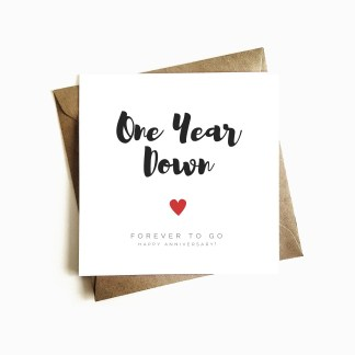 'One year down, Forever to go' Anniversary Card