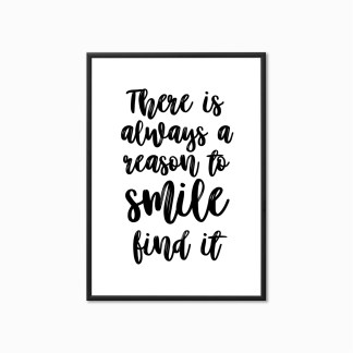 Typography Print 'There is Always a Reason to Smile, Find it'