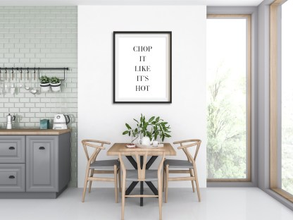 'Chop it Like it's Hot' Kitchen Print