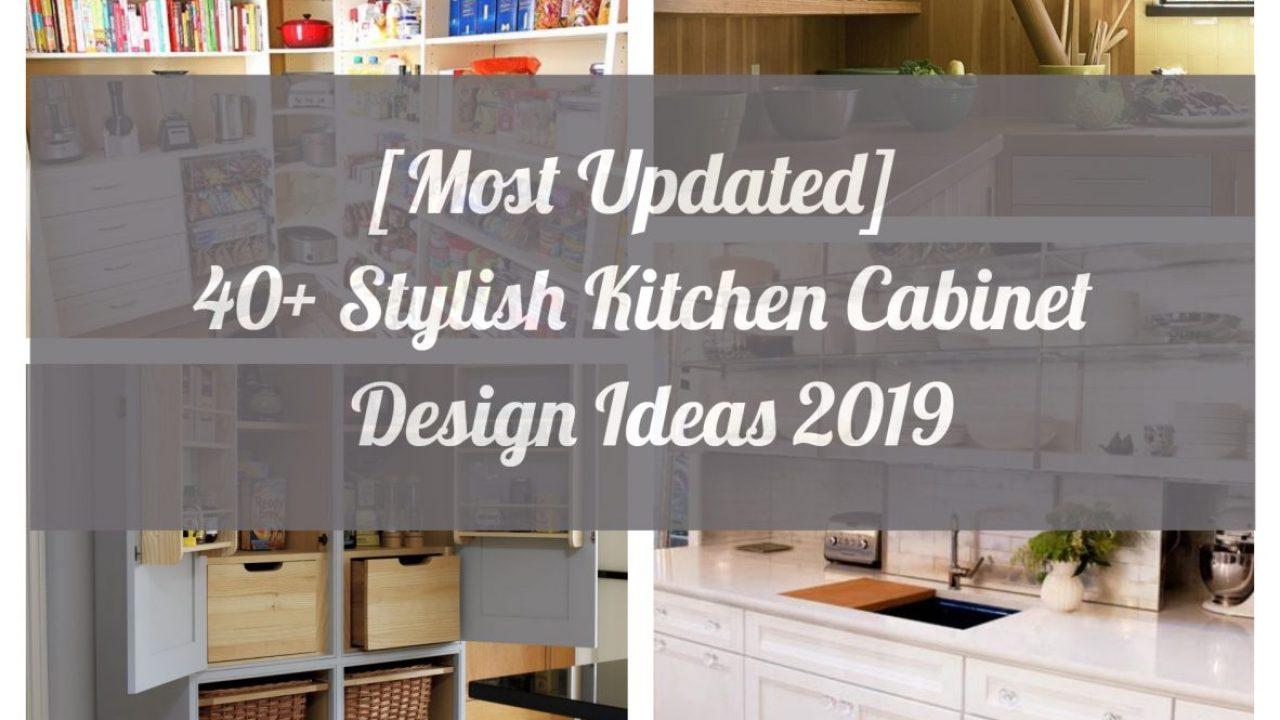 Most Updated 40 Stylish Kitchen Cabinet Design Ideas 2019