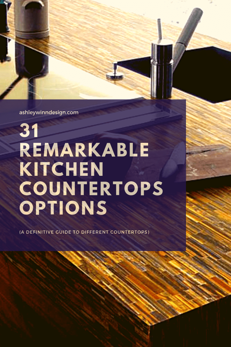 31 Remarkable Kitchen Countertops Options (A Definitive Guide to Different Countertops)