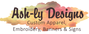 Ash-ly Designs: Custom Apparel, Embroidery, Banners & Signs