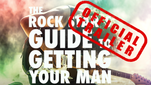 Official trailer for Rock Star's Guide to Getting Your Man