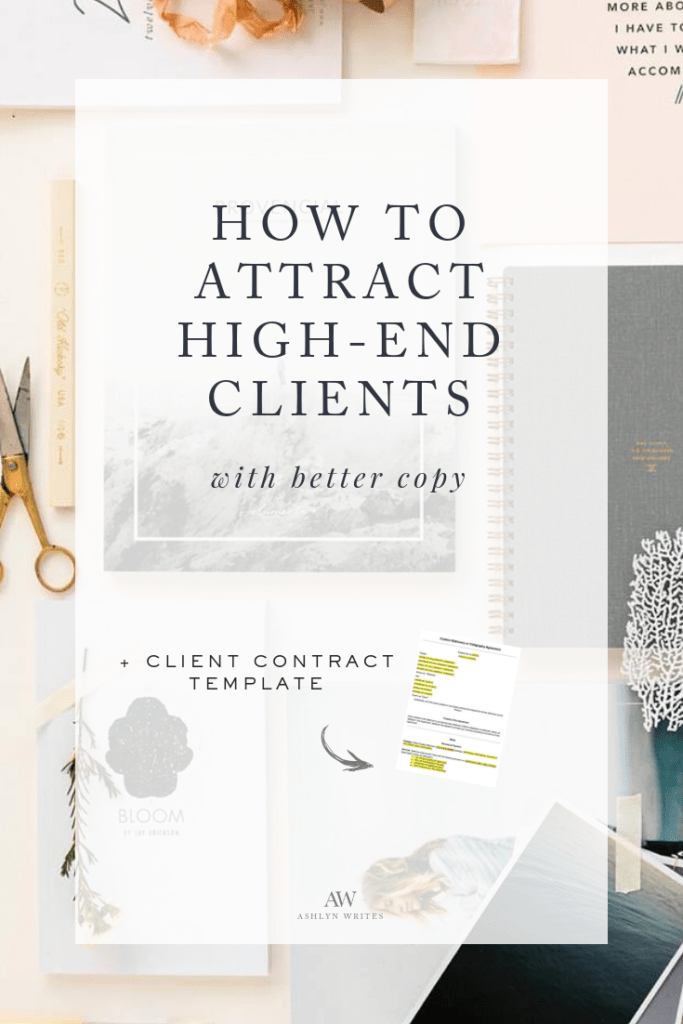 How to attract high-end clients—plus, use a client contract template well. Ashlyn Carter of Ashlyn Writes copywriting tips for creatives