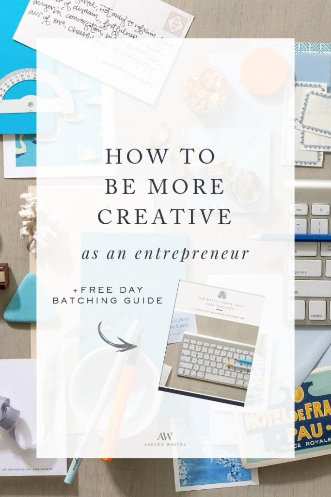 tips to be more creative as an entrepreneur or artist