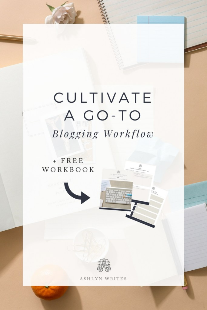 Cultivate a Blogging Workflow - Ashlyn Writes