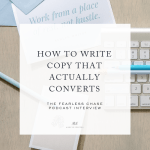 How to write copy that actually converts - copywriting tip from Ashlyn Carter of Ashlyn Writes