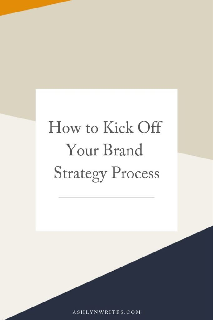 How to Kick Off Your Brand Strategy Process_AshlynWritesCopywriting