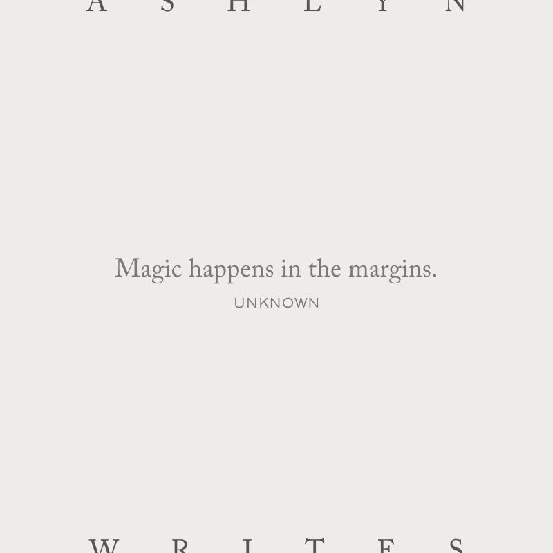 Magic-happens-in-the-margins-ashlyn-writes
