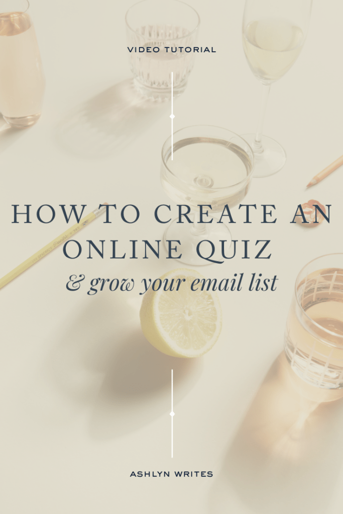 How to create an online quiz and grow your email list- Ashlyn Writes