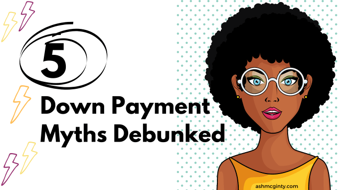 5 down payment assistance myths