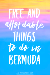 Free and Affordable places to visit in Bermuda from ashmonster.com