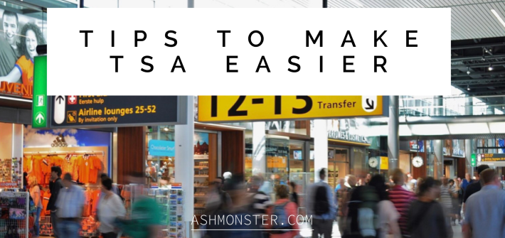 TIPS TO MAKE TSA EASIER BY ASHMONSTER.COM