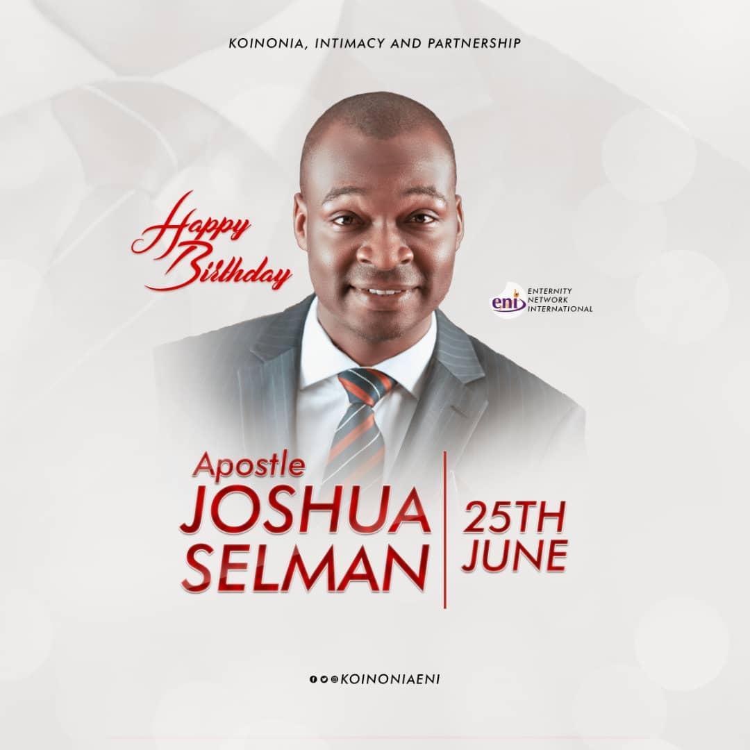 APOSTLE JOSHUA SELMAN'S BIRTHDAY GIFT TO YOU