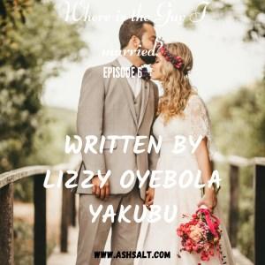 WHERE IS THE GUY I MARRIED? BY LIZZY OYEBOLA YAKUBU