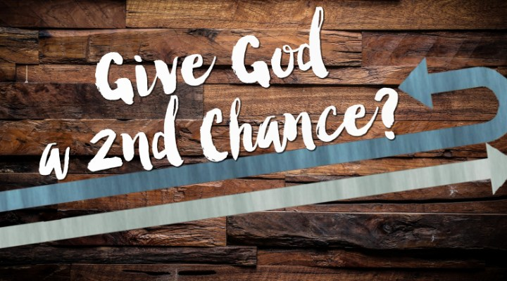 Give God a Second Chance