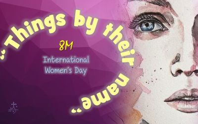 """""""THINGS BY THEIR NAME"""": INTERNATIONAL WOMAN'S DAY"""