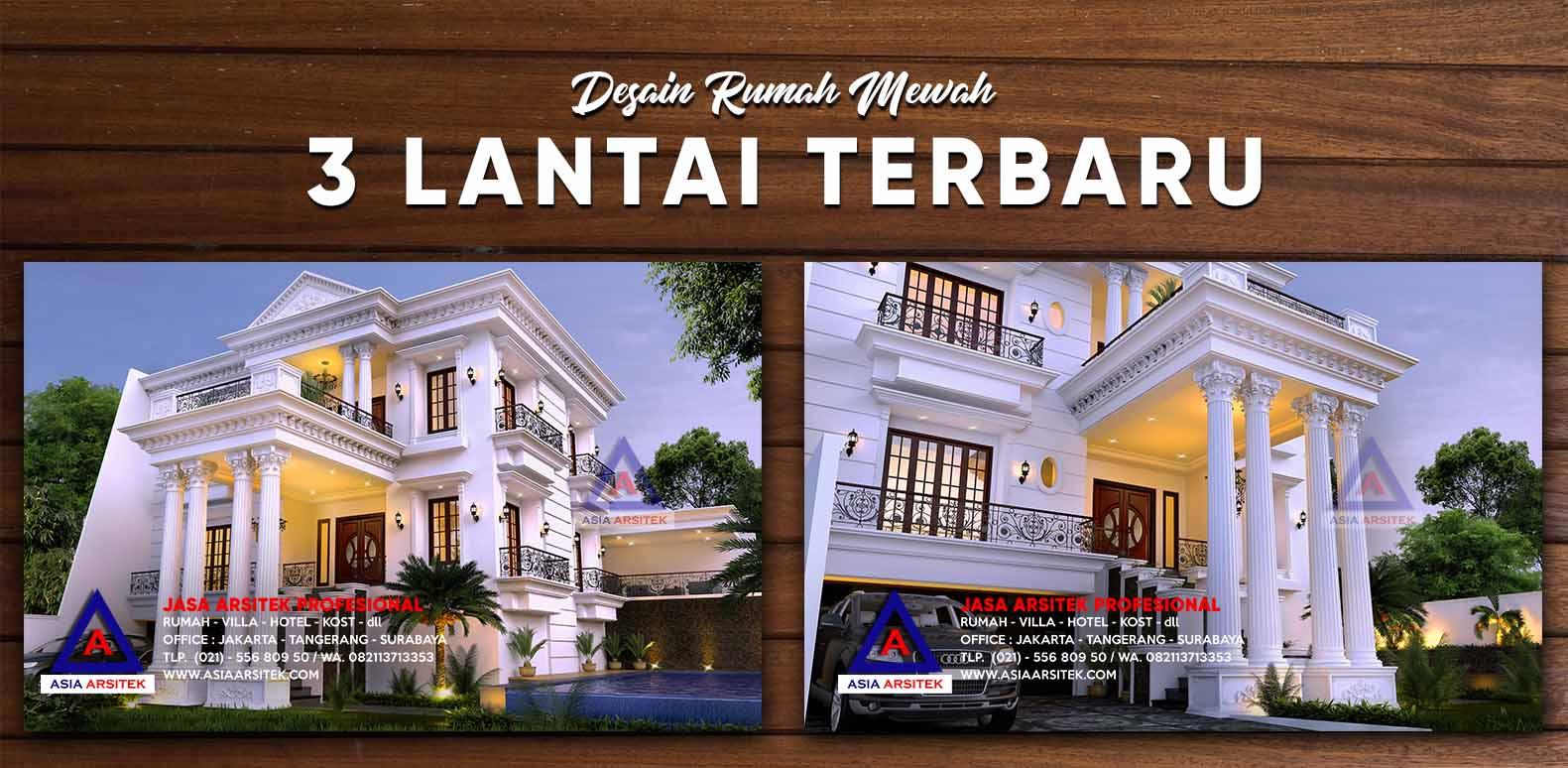 Desain Rumah Mewah 3 Lantai Panjang 23 M X Lebar 25 Terbaru